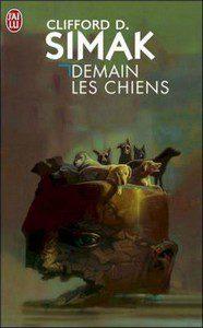 Demain les Chiens - Clifford D. Simak