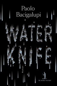 Water Knife - Paolo Bacigalupi