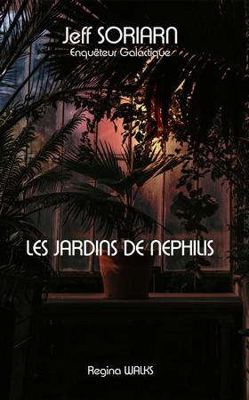 Jeff Soriarn, Enquêteur Galactique - Les Jardins de Nephilis - Parution prévue fin 2019