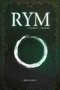 Rym - Tome 1 L'abandon - Ericka Duflo